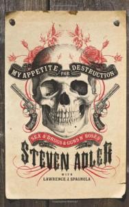 My Appetite for Destruction: Sex, Drugs & Guns N' Roses - Steven Adler