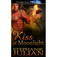 Kiss of Moonlight (Lucani Lovers, #1) - Stephanie Julian