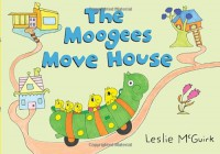 The Moogees Move House - Leslie McGuirk