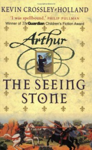 Seeing Stone (Arthur Trilogy) - Kevin Crossley-holland