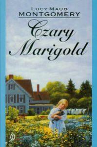 Czary Marigold - Lucy Maud Montgomery