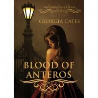 Blood of Anteros (The Vampire Agápe Series, #1) - Georgia Cates