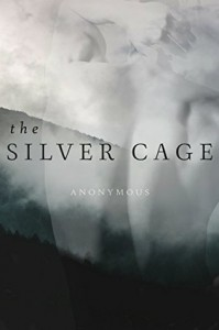 The Silver Cage - Anonymous