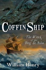 Coffin Ship: The Great Irish Famine: The Wreck of the Brig St. John - William Henry