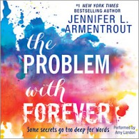 The Problem with Forever - Jennifer L. Armentrout, Amy Landon