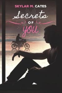 Secrets of You - Skylar M. Cates