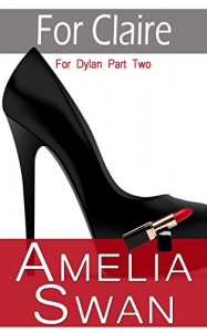 For Claire (For Dylan Book 2) - Amelia Swan