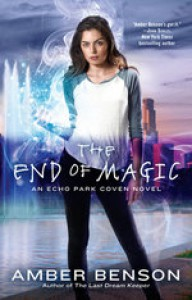 The End of Magic (An Echo Park Coven Novel) - Amber Benson