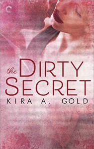 The Dirty Secret - Kira A. Gold