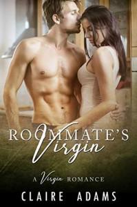 Roommate's Virgin - Claire Adams