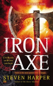 Iron Axe: The Books of Blood and Iron - Steven Harper