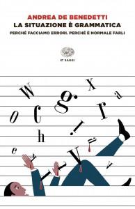 La situazione è grammatica - Andrea De Benedetti