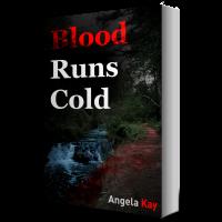 Blood Runs Cold - Angela Kay