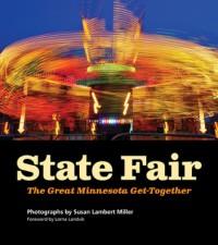 State Fair: The Great Minnesota Get-Together - Susan Miller, Lorna Landvik