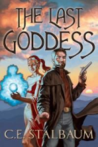 The Last Goddess - C.E. Stalbaum