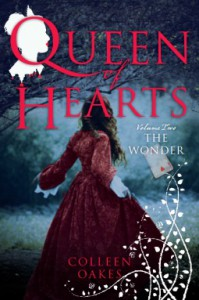 Queen of Hearts, Volume Two: The Wonder - Colleen Oakes