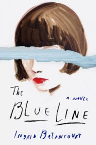 The Blue Line: A Novel - Ingrid Betancourt