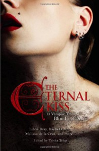 The Eternal Kiss: 13 Vampire Tales of Blood and Desire -