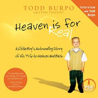 Heaven Is for Real: A Little Boy's Astounding Story of His Trip to Heaven and Back - Todd Burpo, Oasis Audio, Dean Gallagher, Lynn Vincent