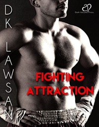 Fighting Attraction - D.K. Lawsan