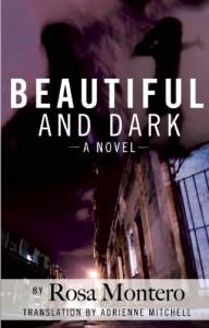 Beautiful and Dark - Rosa Montero, Adrienne Mitchell