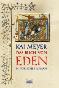 Das Buch Von Eden - Kai Meyer