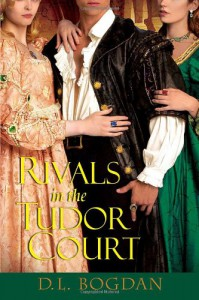 Rivals in the Tudor Court (Tudor Court 2) - D.L. Bogdan