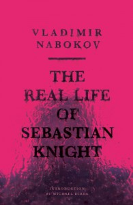 The Real Life of Sebastian Knight - Vladimir Nabokov
