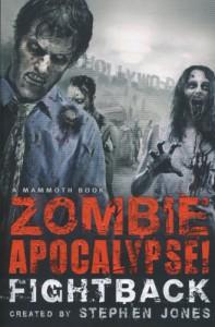 The Mammoth Book of Zombie Apocalypse! Fightback - Stephen Jones