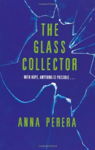 The Glass Collector. Anna Perera - Anna Perera