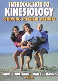 Introduction to Kinesiology: Studying Physical Activity - Janet C. Harris