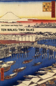 Ten Walks/Two Talks - Jon Cotner, Andy Fitch