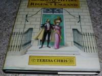 Georgette Heyer's Regency England - Teresa Chris, Arthur Barbosa