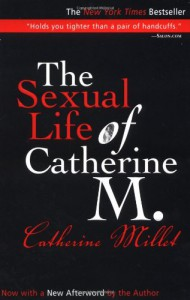 The Sexual Life of Catherine M. - Catherine Millet, Adriana  Hunter