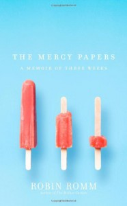 The Mercy Papers - Robin Romm
