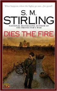 Dies the Fire (Emberverse Series #1) -