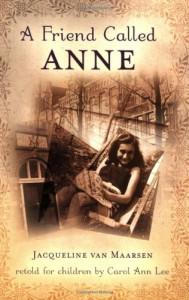 A Friend Called Anne - Jacqueline van Maarsen, Carol Ann Lee
