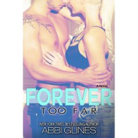Forever Too Far (Too Far, #3) - Abbi Glines