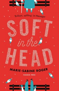 Soft in the Head - Marie-Sabine Roger, Frank Wynne