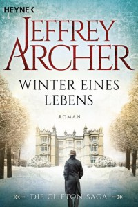 Winter eines Lebens: Die Clifton Saga 7 - Roman - Martin Ruf, Jeffrey Archer