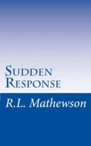 Sudden Response (EMS #1) - R.L. Mathewson