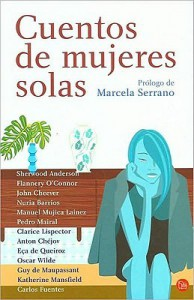 Cuentos de Mujeres Solas (Stories about Lonely Women) - Marcela Serrano, Flannery O'Connor, Sherwood Anderson