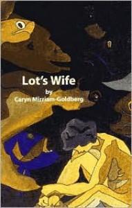 Lot's Wife - Caryn Mirriam-Goldberg