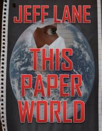 This Paper World - Jeff Lane