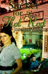 Sucker for a Hot Rod - Joselyn Vaughn