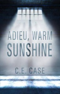 Adieu Warm Sunshine - C. E. Case