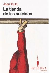 LA TIENDA DE LOS SUICIDAS (BRUGUERA) - Jean Teule