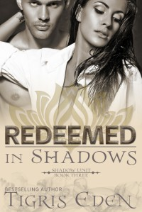Redeemed In Shadows (Shadow Unit Book 3) - Tigris Eden