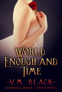 World Enough and Time (Cora's Bond, #6) - V.M. Black