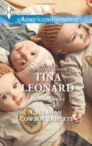 Callahan Cowboy Triplets (Harlequin American Romance) - Tina Leonard